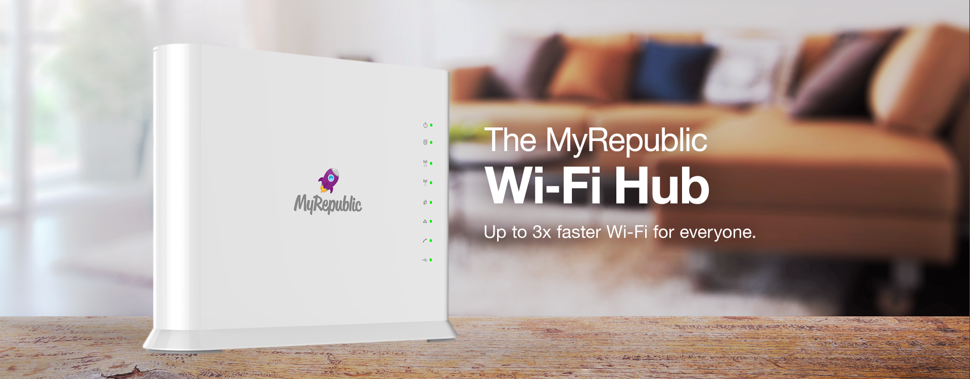 The MyRepublic Wi-Fi Hub. Up to 3x faster Wi-Fi for everyone.